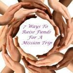 7 Ways To Raise Funds For A Mission Trip