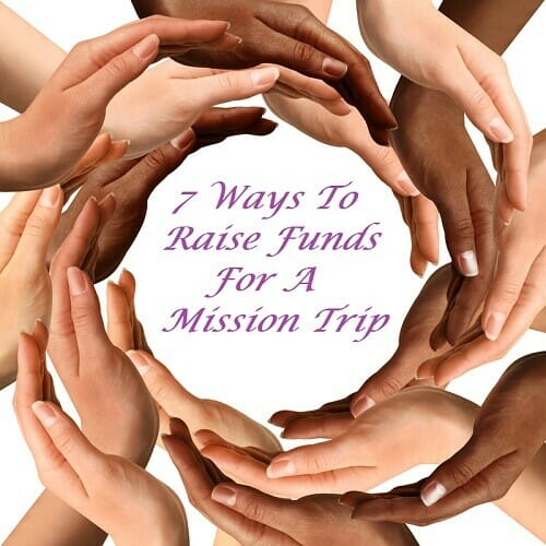 7 Ways To Raise Funds For Mission Trip
