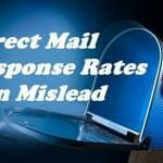 Direct Mail Response Rates Can Mislead