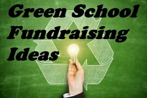 12 Green School Fundraising Ideas