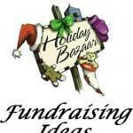 Holiday Bazaar Fundraising Ideas