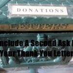 Why You Should Include A Second Ask In Your Donation Thank You Letter