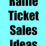 Raffle Ticket Sales Ideas