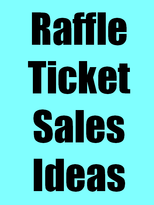 Raffle Ticket Sales Ideas  How To Make Tickets For A Fundraiser
