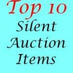Top 10 Silent Auction Items