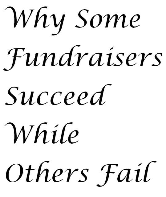 Why Some Fundraisers Succeed While Others Fail