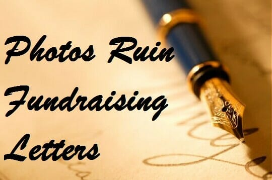 Why Photos Ruin Fundraising Letters