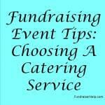 Fundraising Event Tips - Choosing A Catering Service