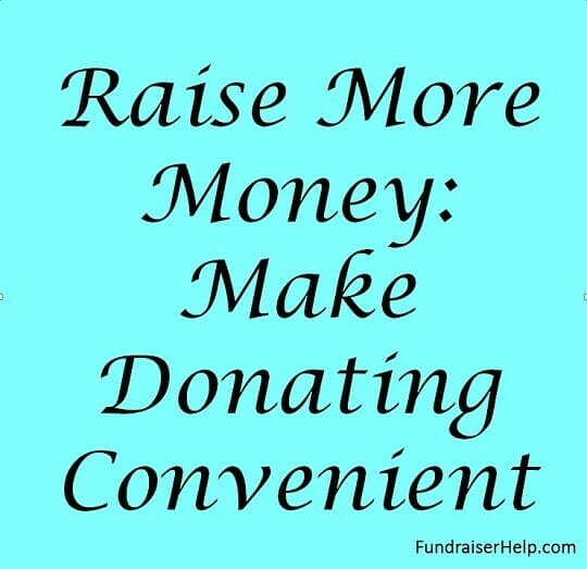 Raise More Money By Making Donating Convenient